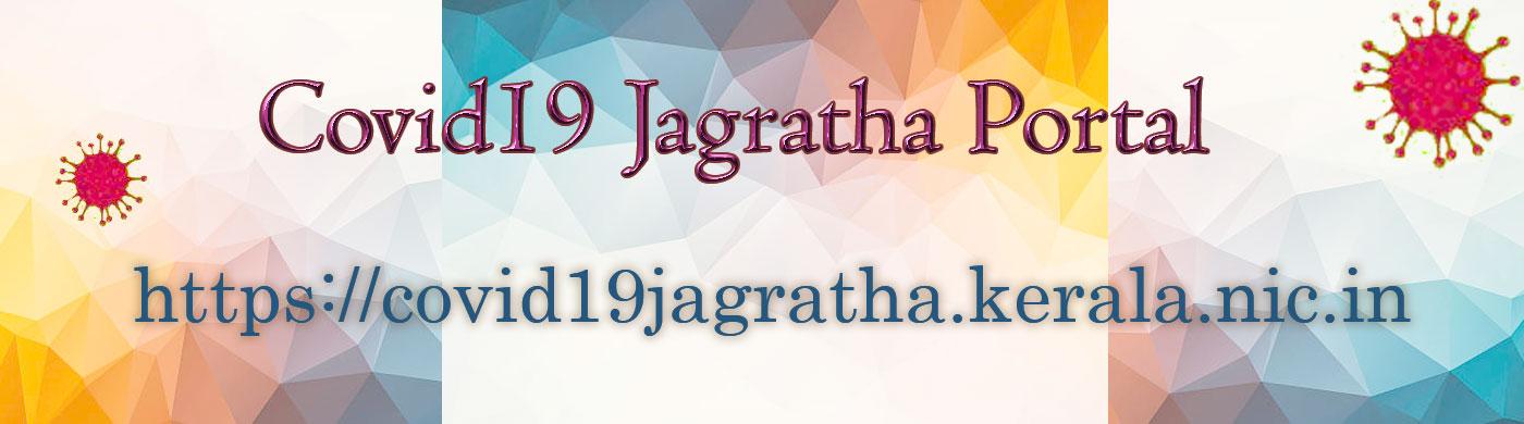 Covid 19 Jagratha Portal2020 : https://covid19jagratha.kerala.nic.in