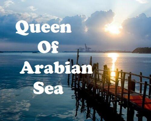 Queen of Arabian Sea